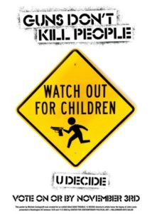 Guns Dont Kill Watch Out For Children